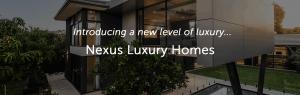 Nexus luxury homes
