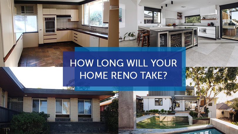 how long will your home renovation take
