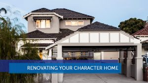 preserving legacy when renovating character homes