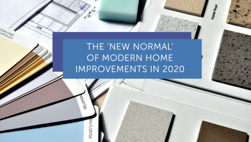 "The ""new normal"" of modern home improvements"