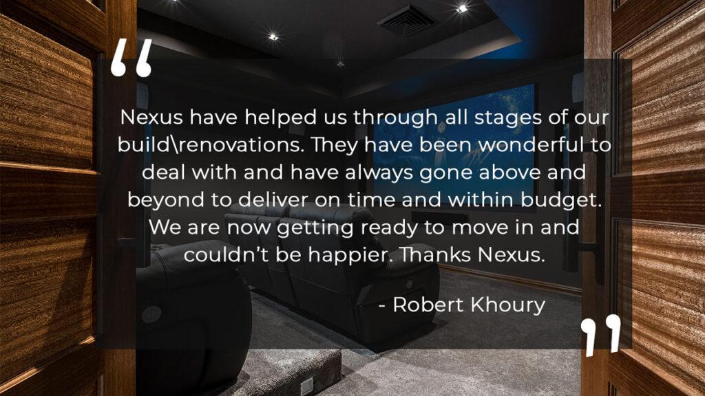 A home renovation testimonial from a Nexus Homes customer